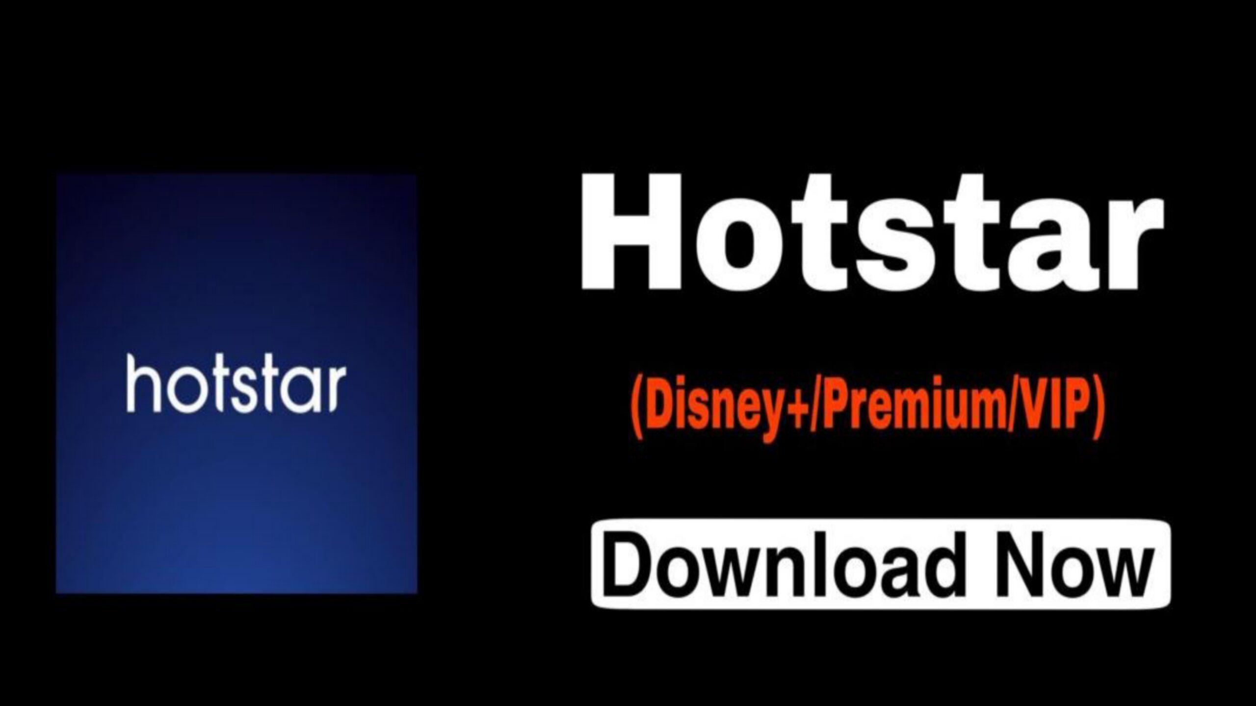 HotStar [Disney+, VIP & Full Unlocked]